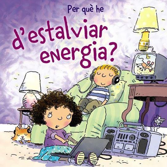 CONTE INFANTIL Per què he d'estalviar energia?